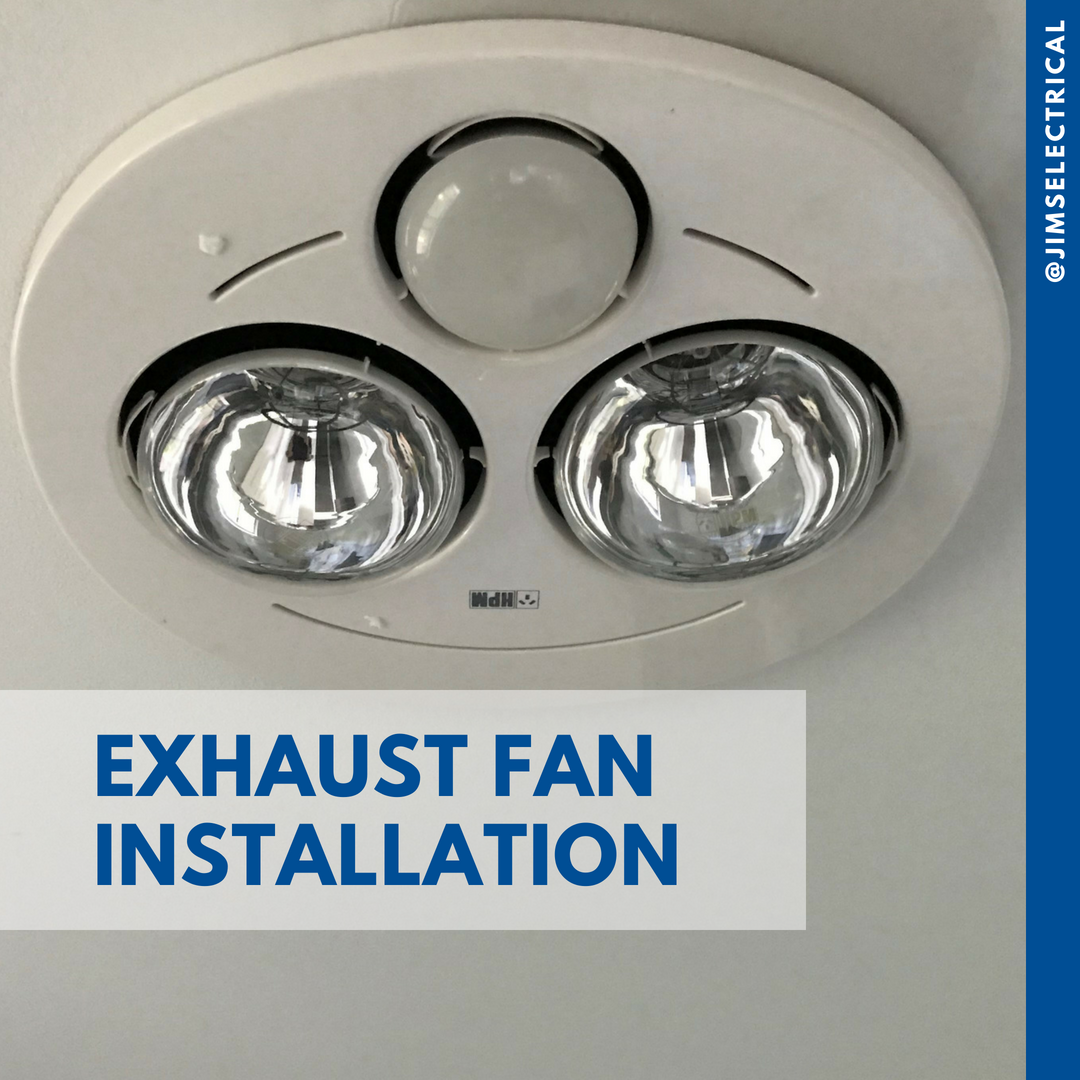 Exhaust Fan Installation Jims Electrical Wiring A Ceiling Light Recent Fans Installations By The Team